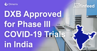 DXB announces approval for Phase III COVID-19 trials in India