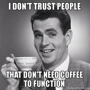 Would you trust a non-coffee drinker?